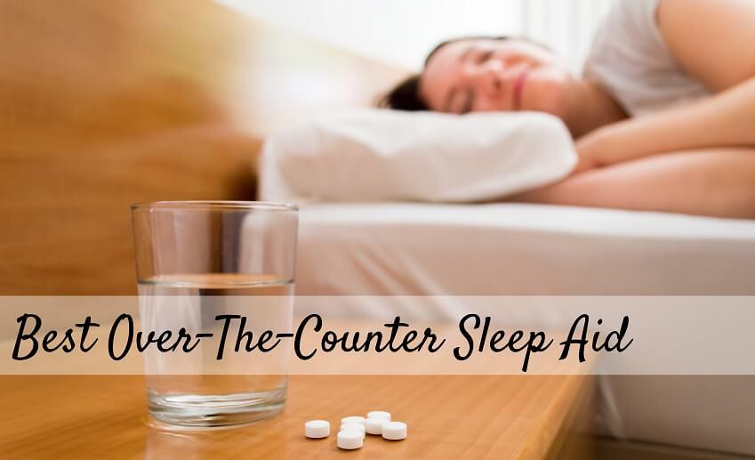 Best Sleep Aid 2019 Best Over The Counter Sleep Aid 2019   SleepingCulture.com