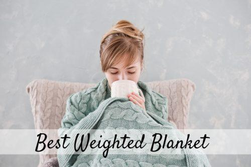 10 Best Weighted Blankets 2019 Sleepingculture Com